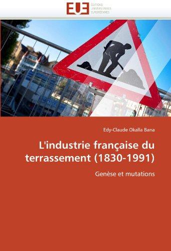 L'Industrie Fran Aise Du Terrassement (1830-1991) 9786131574658