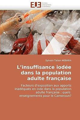 L'Insuffisance Iode Dans La Population Adulte Franaise 9786131517105