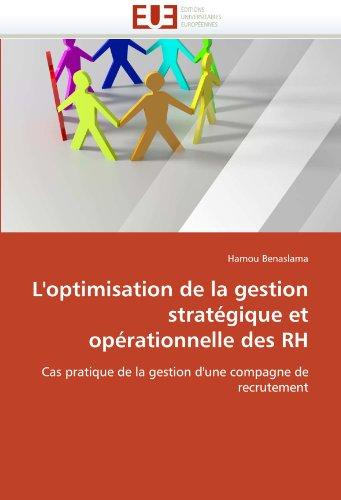 L'Optimisation de La Gestion Strat Gique Et Op Rationnelle Des Rh 9786131588334