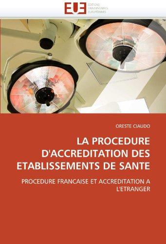 La Procedure D'Accreditation Des Etablissements de Sante 9786131569494