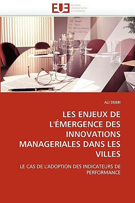 Les Enjeux de L'Mergence Des Innovations Manageriales Dans Les Villes 9786131522147