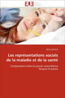 Les Repr Sentations Socials de La Maladie Et de La Sant 9786131585937
