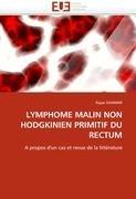 Lymphome Malin Non Hodgkinien Primitif Du Rectum 9786131573613