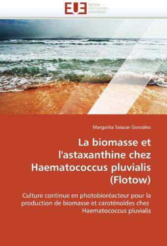 La Biomasse Et L'Astaxanthine Chez Haematococcus Pluvialis (Flotow) 9786131541537