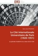 La Cit Internationale Universitaire de Paris (1920-1951) 9786131576119