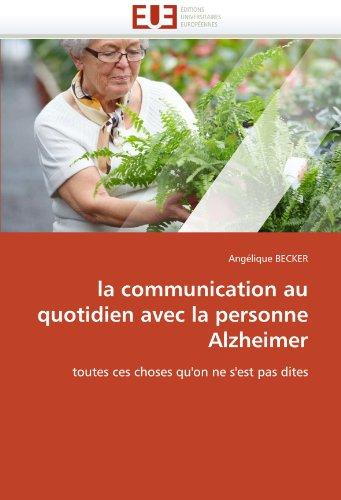 La Communication Au Quotidien Avec La Personne Alzheimer 9786131529160