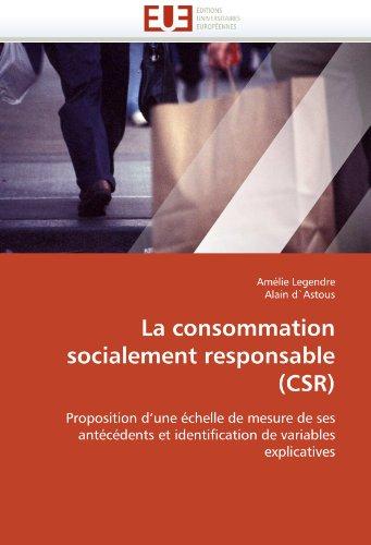 La Consommation Socialement Responsable (Csr) 9786131508882