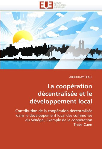 La Cooperation Decentralisee Et Le Developpement Local 9786131528743