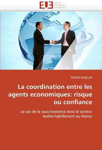La Coordination Entre Les Agents Economiques: Risque Ou Confiance 9786131551512
