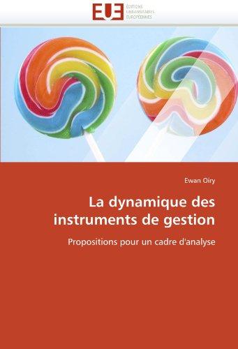 La Dynamique Des Instruments de Gestion 9786131533938