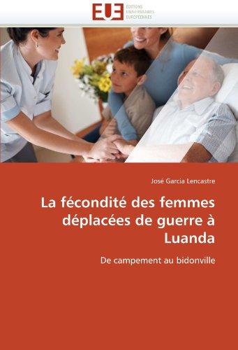 La Fecondite Des Femmes Deplacees de Guerre a Luanda 9786131534553