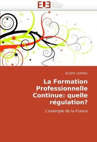 La Formation Professionnelle Continue: Quelle Rgulation? 9786131508943
