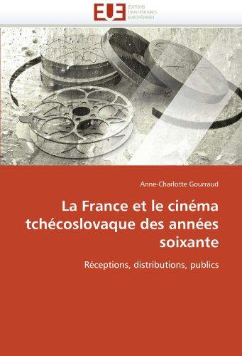 La France Et Le Cin Ma Tch Coslovaque Des Ann Es Soixante 9786131586774