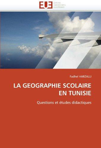 La Geographie Scolaire En Tunisie 9786131540400