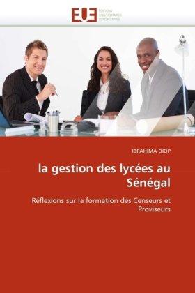 La Gestion Des Lyces Au Sngal 9786131520105