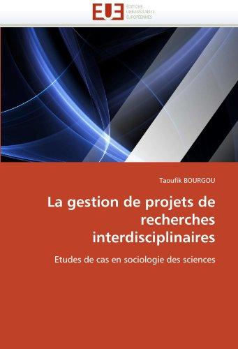 La Gestion de Projets de Recherches Interdisciplinaires 9786131538926
