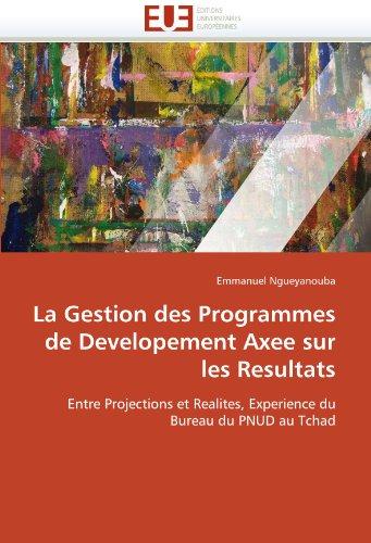 La Gestion Des Programmes de Developement Axee Sur Les Resultats 9786131578694