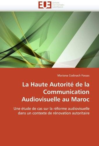 La Haute Autorit de La Communication Audiovisuelle Au Maroc 9786131575372