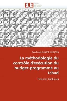 La Mthodologie Du Contrle D'Excution Du Budget-Programme Au Tchad 9786131522864