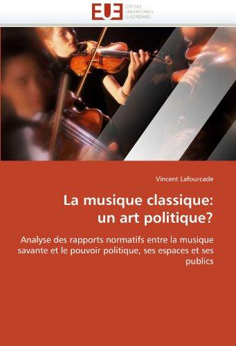 La Musique Classique: Un Art Politique? 9786131577345