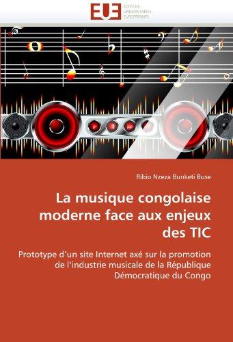 La Musique Congolaise Moderne Face Aux Enjeux Des Tic 9786131540912