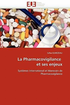 La Pharmacovigilance Et Ses Enjeux 9786131579417