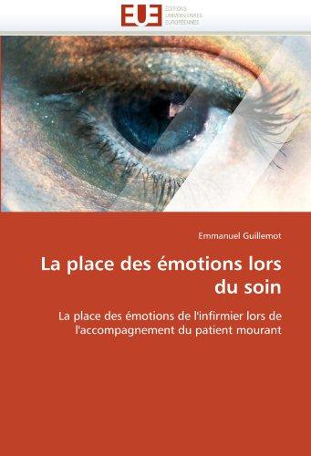 La Place Des Emotions Lors Du Soin 9786131532085