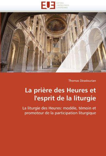 La Prire Des Heures Et L'Esprit de La Liturgie 9786131520761