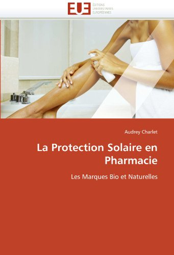 La Protection Solaire En Pharmacie 9786131574245