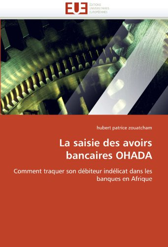 La Saisie Des Avoirs Bancaires Ohada 9786131557286