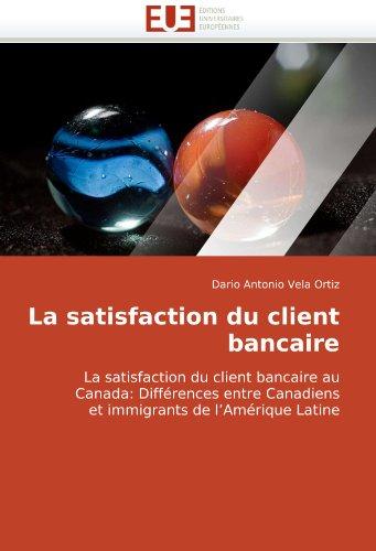 La Satisfaction Du Client Bancaire 9786131515149
