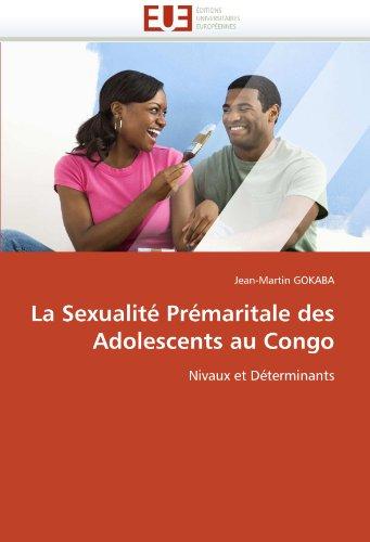 La Sexualite Premaritale Des Adolescents Au Congo 9786131529504