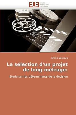 La Slection D'Un Projet de Long-Mtrage 9786131515835