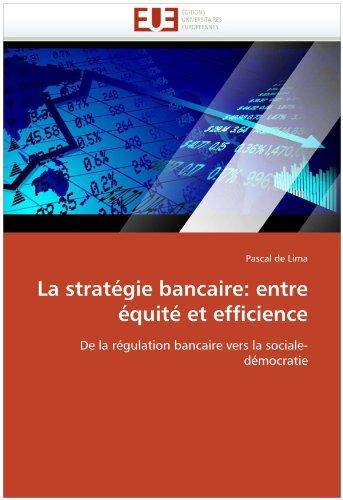 La Strategie Bancaire: Entre Equite Et Efficience 9786131534836