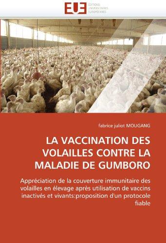 La Vaccination Des Volailles Contre La Maladie de Gumboro 9786131523779