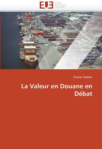 La Valeur En Douane En Debat 9786131523533