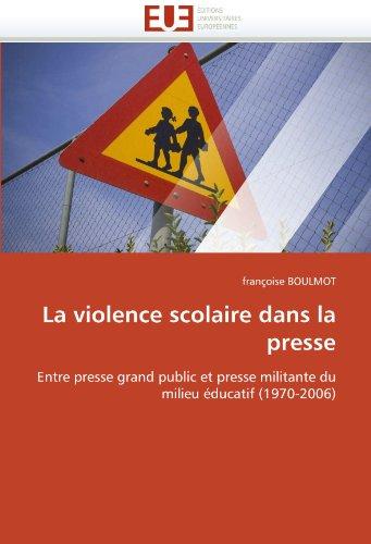 La Violence Scolaire Dans La Presse 9786131542077