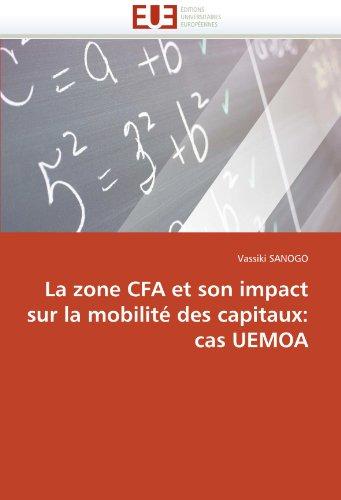 La Zone Cfa Et Son Impact Sur La Mobilite Des Capitaux: Cas Uemoa 9786131551987