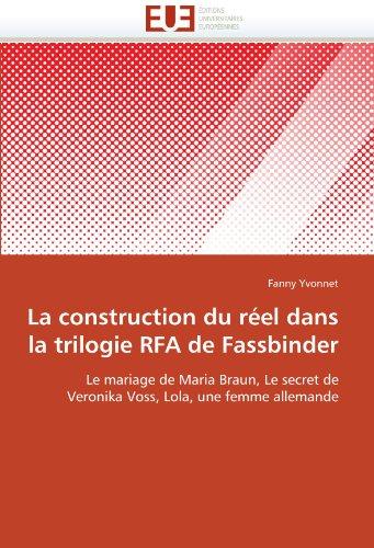 La Construction Du R El Dans La Trilogie Rfa de Fassbinder 9786131576676