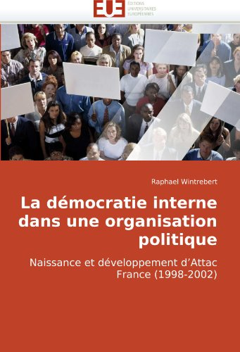 La Dmocratie Interne Dans Une Organisation Politique 9786131501135