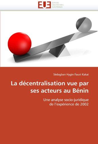 La D Centralisation Vue Par Ses Acteurs Au B Nin 9786131530630