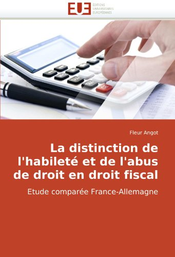 La Distinction de L'Habilet Et de L'Abus de Droit En Droit Fiscal 9786131503283