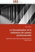 La Formalisation Et La Validation de Savoirs Professionnels 9786131574979