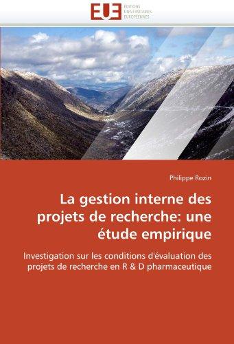 La Gestion Interne Des Projets de Recherche: Une Tude Empirique 9786131572128