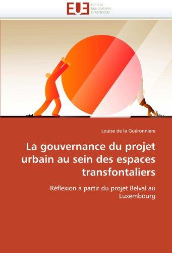 La Gouvernance Du Projet Urbain Au Sein Des Espaces Transfontaliers 9786131579585