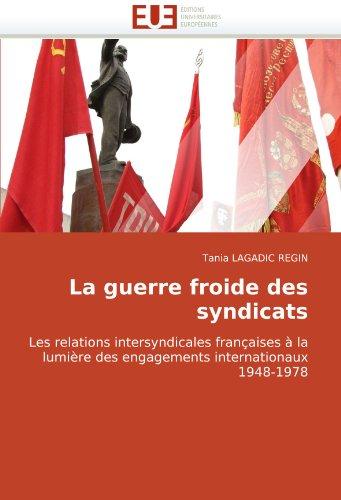 La Guerre Froide Des Syndicats 9786131513121