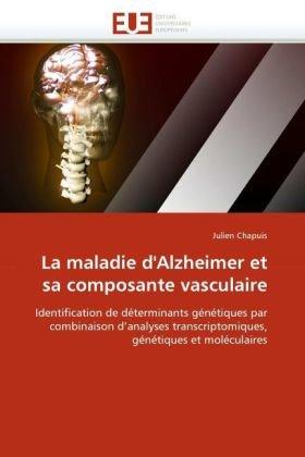 La Maladie D'Alzheimer Et Sa Composante Vasculaire 9786131526459