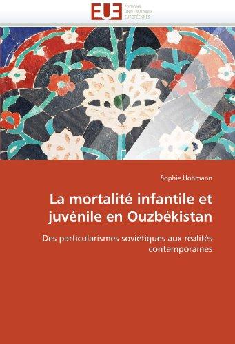 La Mortalite Infantile Et Juvenile En Ouzbekistan 9786131533921