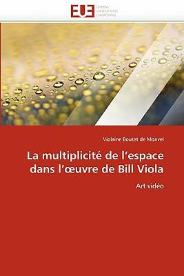 La Multiplicit de L'Espace Dans L' Uvre de Bill Viola 9786131563539