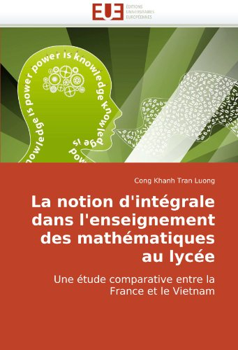 La Notion D'Intgrale Dans L'Enseignement Des Mathematiques Au Lyce 9786131502736